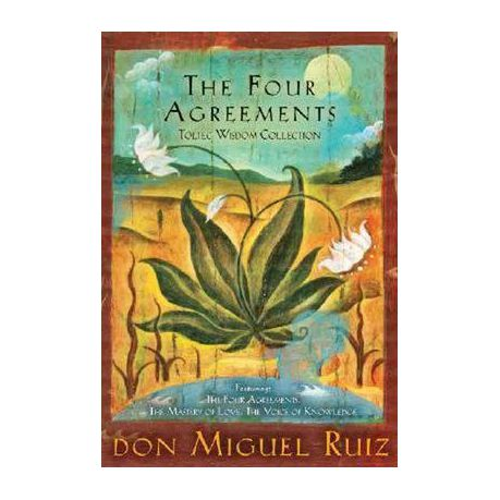 A Practical Guide to Personal Freedom – The Four Agreements